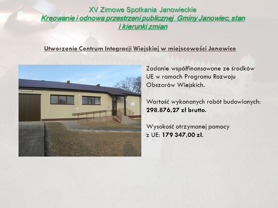 Utworzenie Centrum Integracji Wiejskiej w miejscowości Janowice