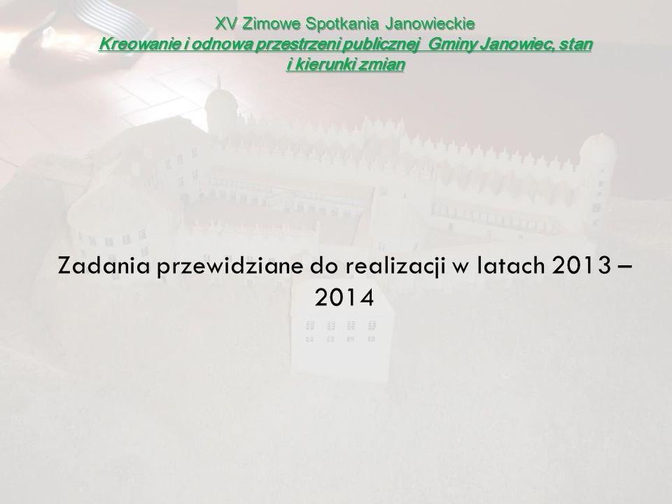Zadania przewidziane do realizacji w latach 2013 – 2014