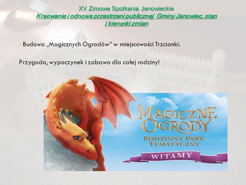"""Budowa """"Magicznych Ogrodów w miejscowości Trzcianki."""