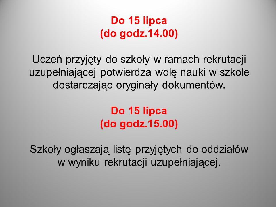 Do 15 lipca (do godz.14.00)