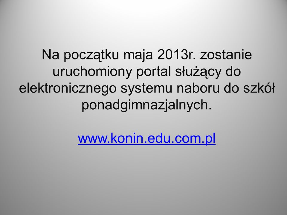 Na początku maja 2013r. zostanie uruchomiony portal służący do elektronicznego systemu naboru do szkół ponadgimnazjalnych.