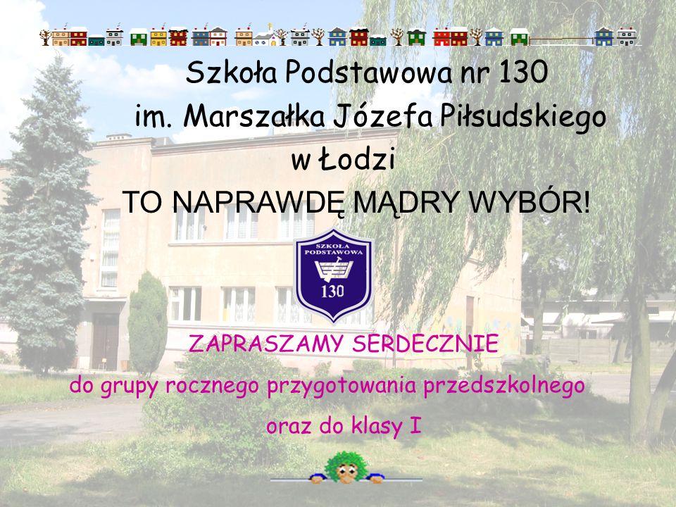 im. Marszałka Józefa Piłsudskiego w Łodzi TO NAPRAWDĘ MĄDRY WYBÓR!