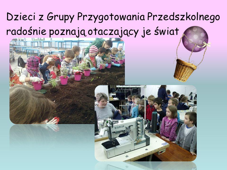 Dzieci z Grupy Przygotowania Przedszkolnego radośnie poznają otaczający je świat