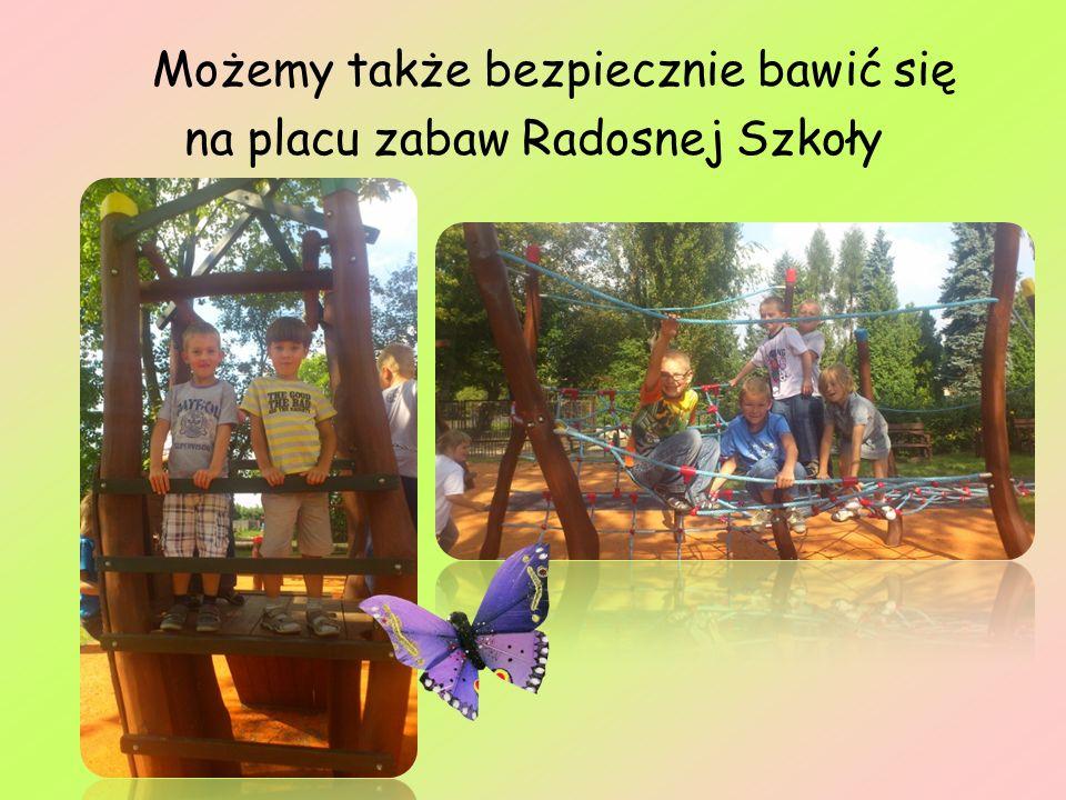 Możemy także bezpiecznie bawić się na placu zabaw Radosnej Szkoły