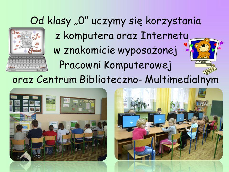 """Od klasy """"0 uczymy się korzystania z komputera oraz Internetu"""