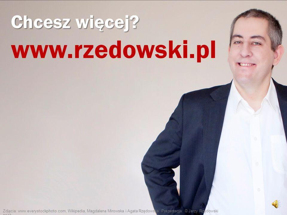 www.rzedowski.pl Chcesz więcej