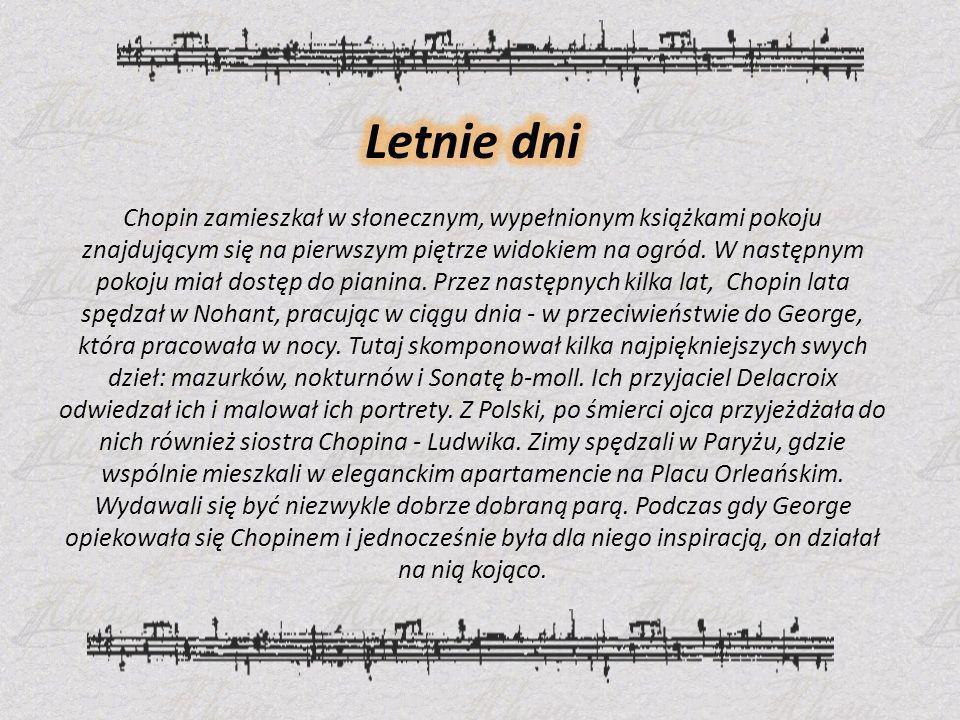 Letnie dni Chopin zamieszkał w słonecznym, wypełnionym książkami pokoju znajdującym się na pierwszym piętrze widokiem na ogród.