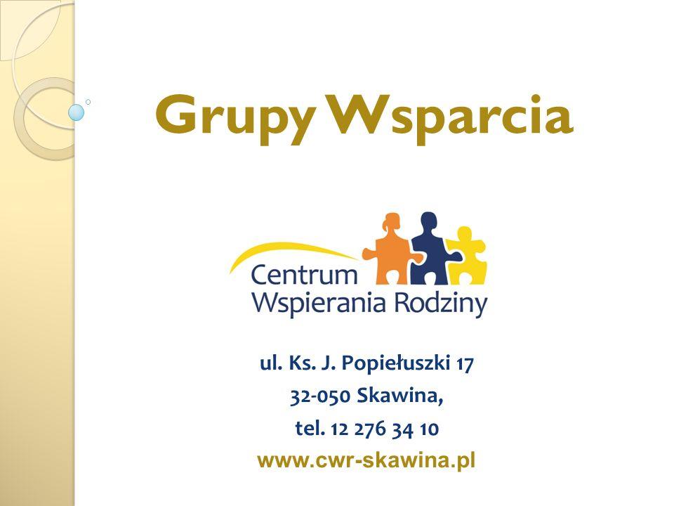 Grupy Wsparcia ul. Ks. J. Popiełuszki 17 32-050 Skawina,
