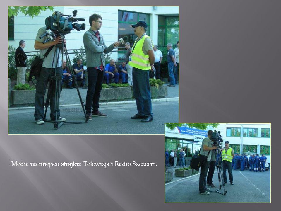 Media na miejscu strajku: Telewizja i Radio Szczecin.
