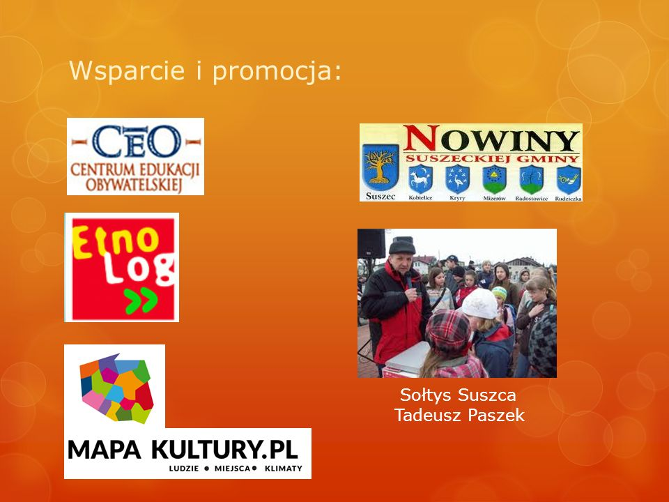Wsparcie i promocja: Sołtys Suszca Tadeusz Paszek