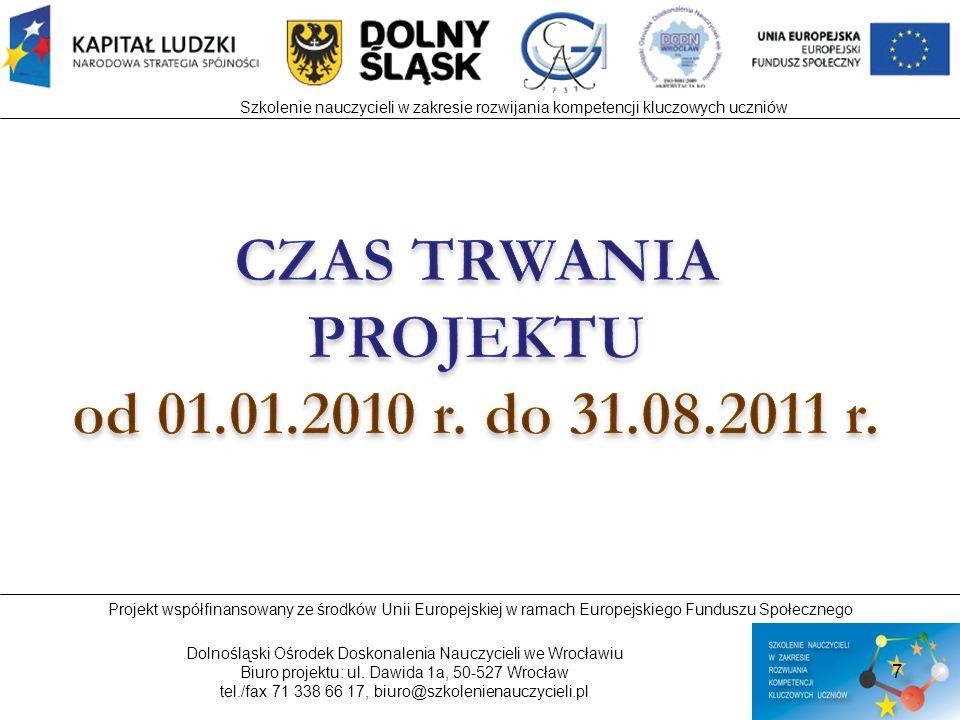 CZAS TRWANIA PROJEKTU od 01.01.2010 r. do 31.08.2011 r.