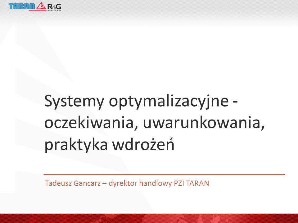 Systemy optymalizacyjne - oczekiwania, uwarunkowania, praktyka wdrożeń