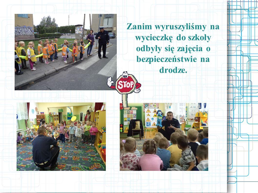 Zanim wyruszyliśmy na wycieczkę do szkoły odbyły się zajęcia o bezpieczeństwie na drodze.