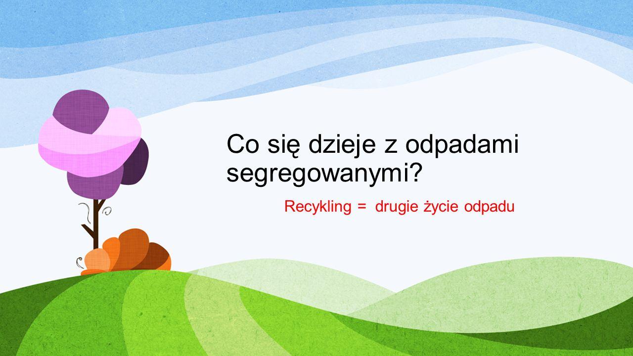 Co się dzieje z odpadami segregowanymi