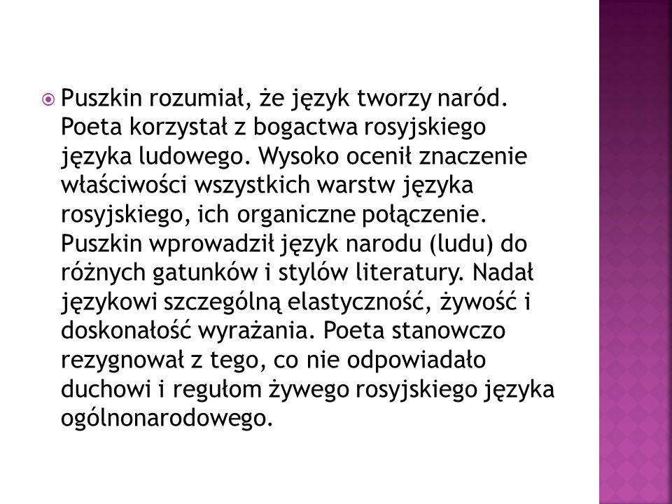 Puszkin rozumiał, że język tworzy naród