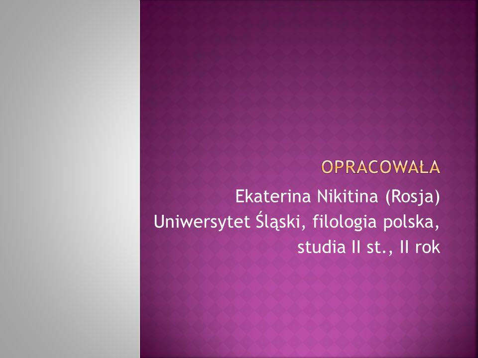 opracowała Ekaterina Nikitina (Rosja)