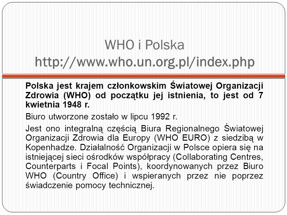 WHO i Polska http://www.who.un.org.pl/index.php