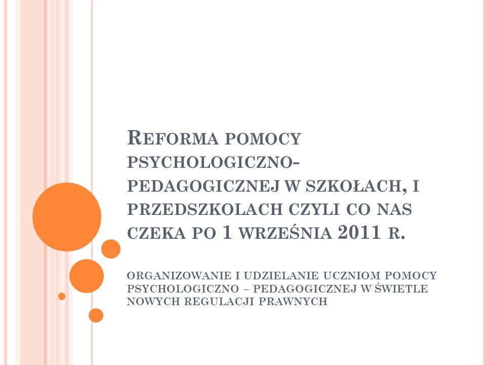 Reforma pomocy psychologiczno-pedagogicznej w szkołach, i przedszkolach czyli co nas czeka po 1 września 2011 r.