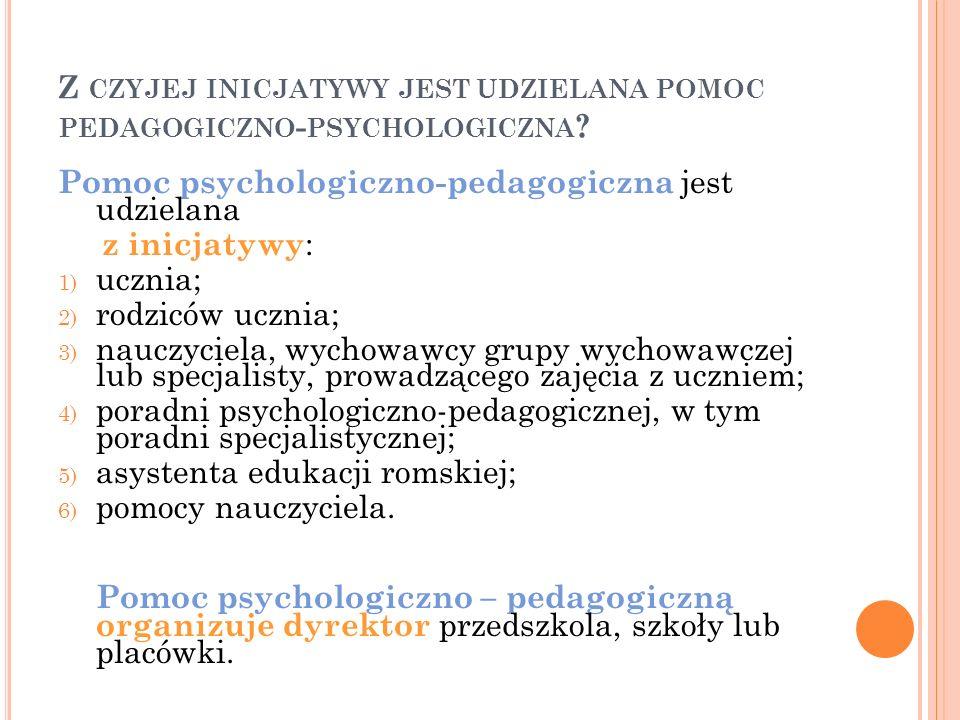 Z czyjej inicjatywy jest udzielana pomoc pedagogiczno-psychologiczna