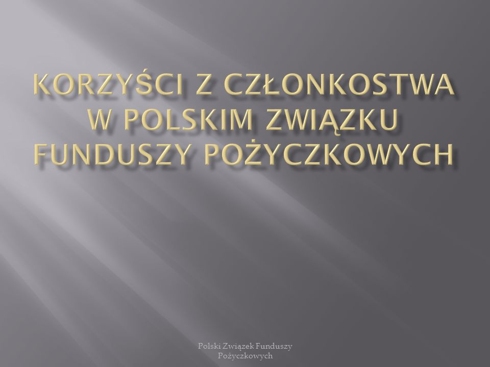 Korzyści z członkostwa w Polskim Związku Funduszy Pożyczkowych