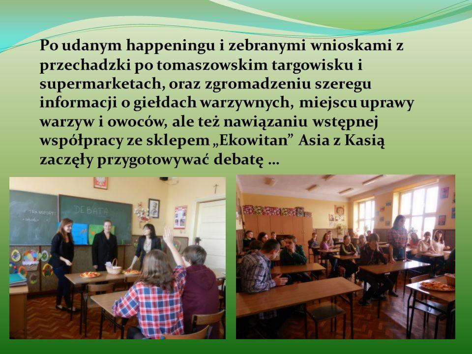"""Po udanym happeningu i zebranymi wnioskami z przechadzki po tomaszowskim targowisku i supermarketach, oraz zgromadzeniu szeregu informacji o giełdach warzywnych, miejscu uprawy warzyw i owoców, ale też nawiązaniu wstępnej współpracy ze sklepem """"Ekowitan Asia z Kasią zaczęły przygotowywać debatę …"""
