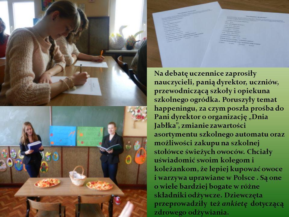 Na debatę uczennice zaprosiły nauczycieli, panią dyrektor, uczniów, przewodniczącą szkoły i opiekuna szkolnego ogródka.