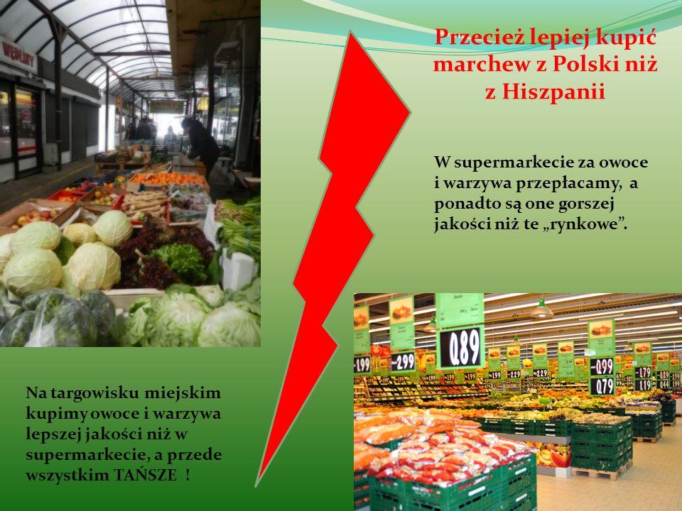 Przecież lepiej kupić marchew z Polski niż z Hiszpanii