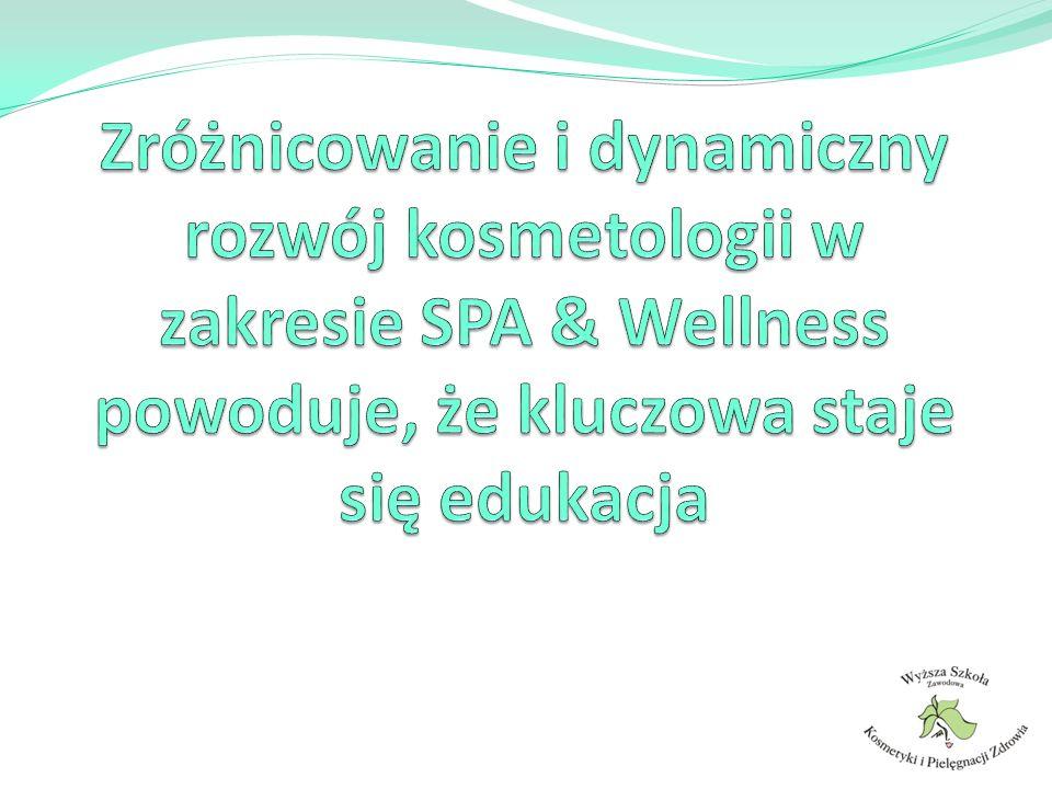 Zróżnicowanie i dynamiczny rozwój kosmetologii w zakresie SPA & Wellness powoduje, że kluczowa staje się edukacja