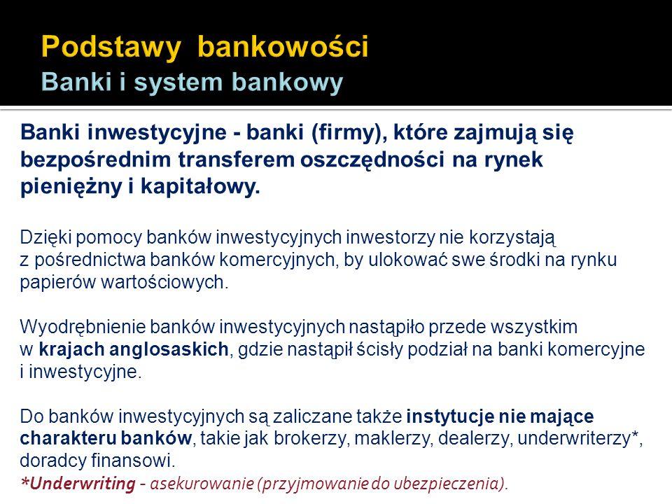 Podstawy bankowości Banki i system bankowy