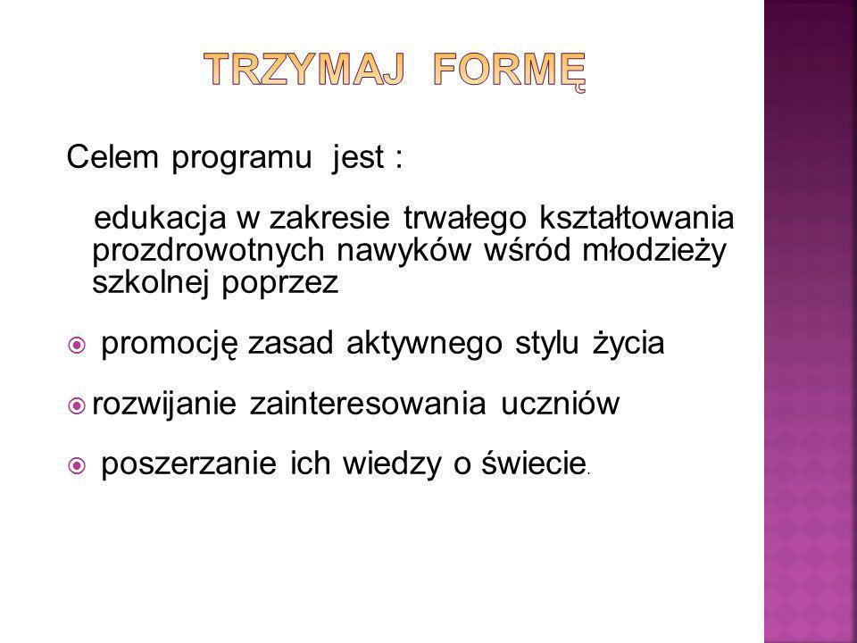 Trzymaj formę Celem programu jest :