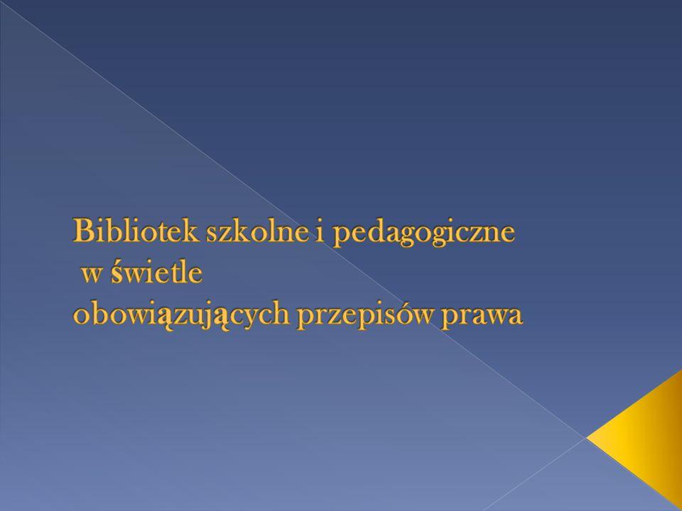 Bibliotek szkolne i pedagogiczne w świetle obowiązujących przepisów prawa