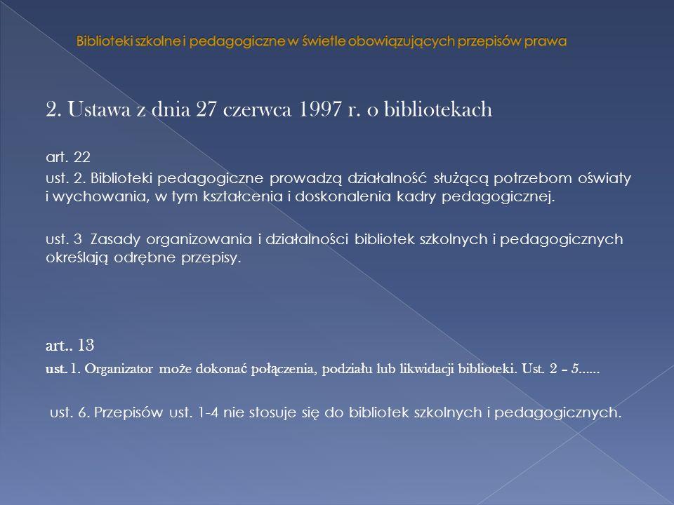 2. Ustawa z dnia 27 czerwca 1997 r. o bibliotekach
