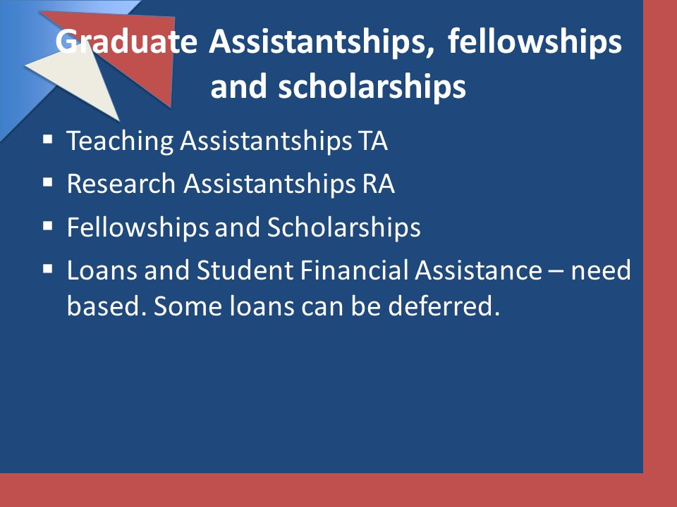 Graduate Assistantships, fellowships and scholarships