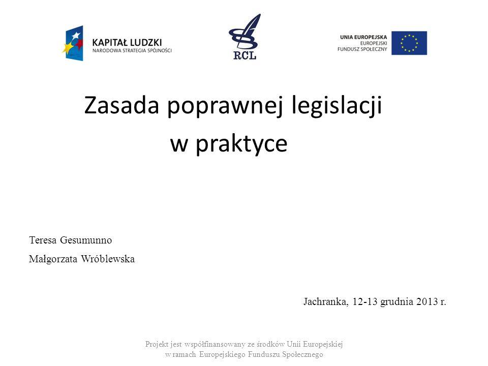 w praktyce Zasada poprawnej legislacji