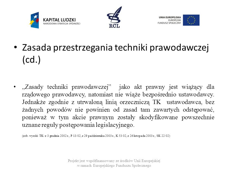 Zasada przestrzegania techniki prawodawczej (cd.)