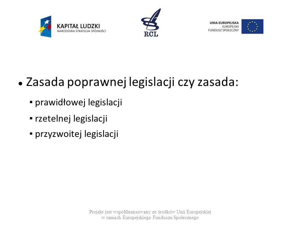 ▪ prawidłowej legislacji