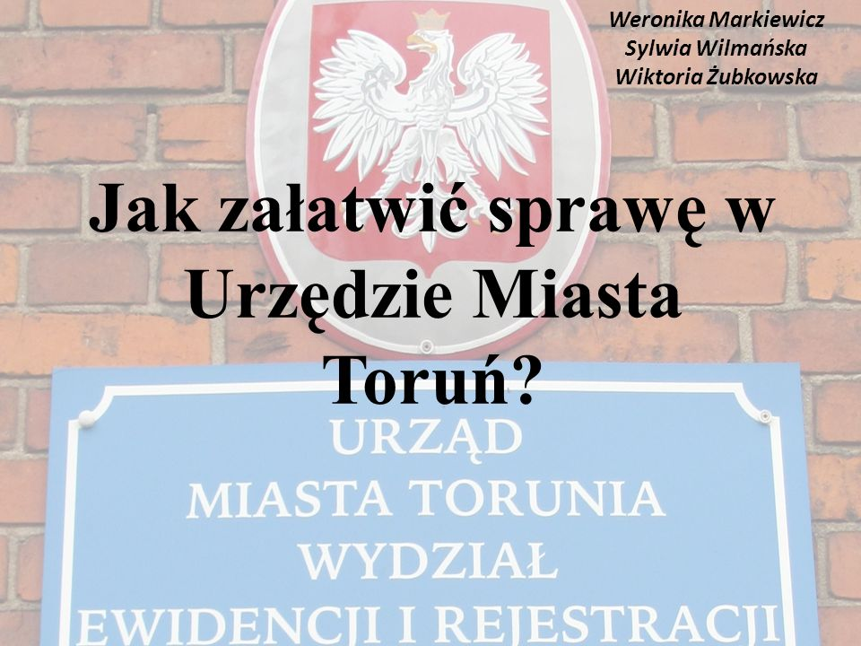 Jak załatwić sprawę w Urzędzie Miasta Toruń
