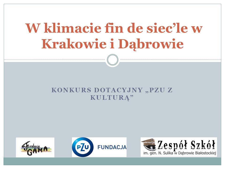 W klimacie fin de siec'le w Krakowie i Dąbrowie