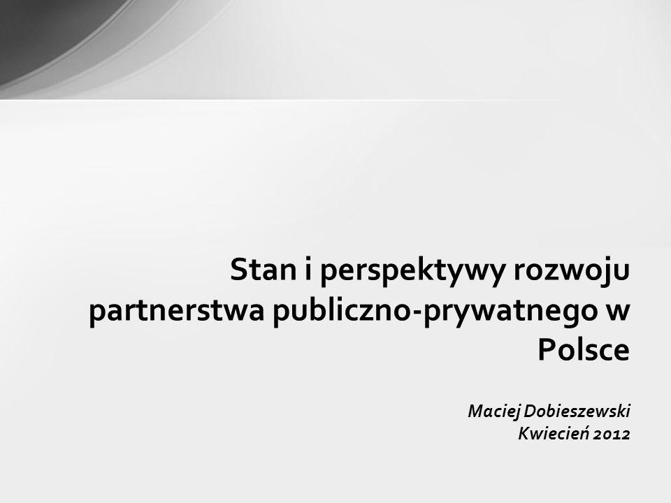 Stan i perspektywy rozwoju partnerstwa publiczno-prywatnego w Polsce