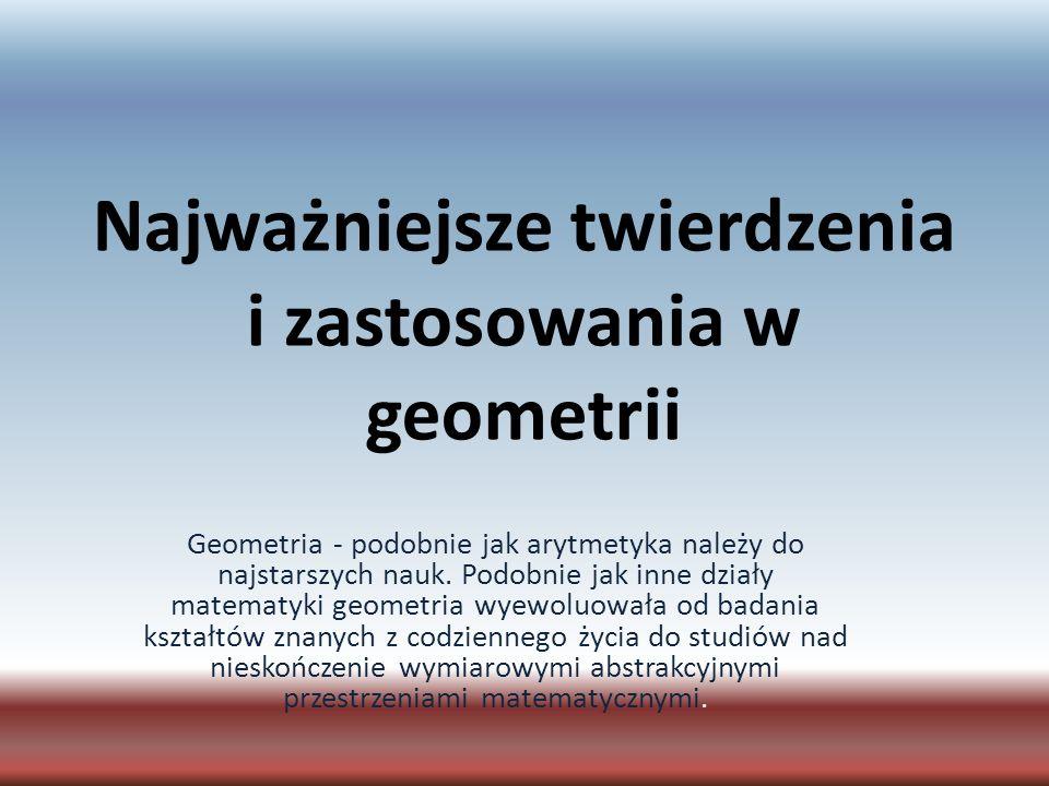 Najważniejsze twierdzenia i zastosowania w geometrii