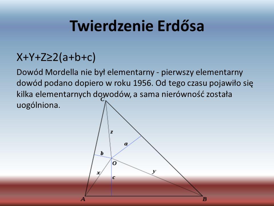 Twierdzenie Erdősa X+Y+Z≥2(a+b+c)