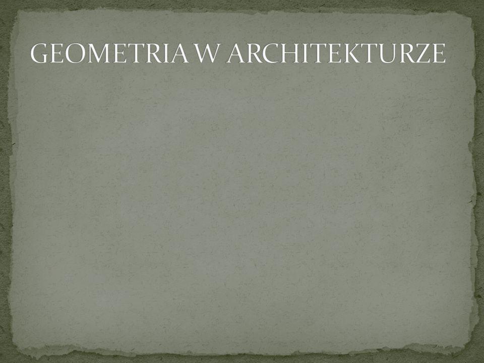 GEOMETRIA W ARCHITEKTURZE