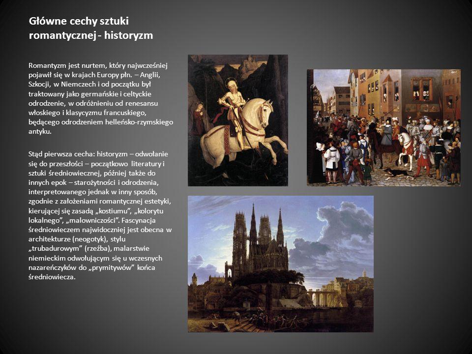 Główne cechy sztuki romantycznej - historyzm