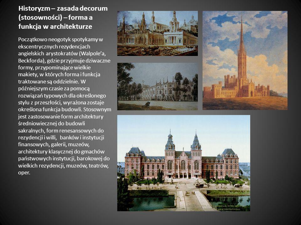 Historyzm – zasada decorum (stosowności) – forma a funkcja w architekturze