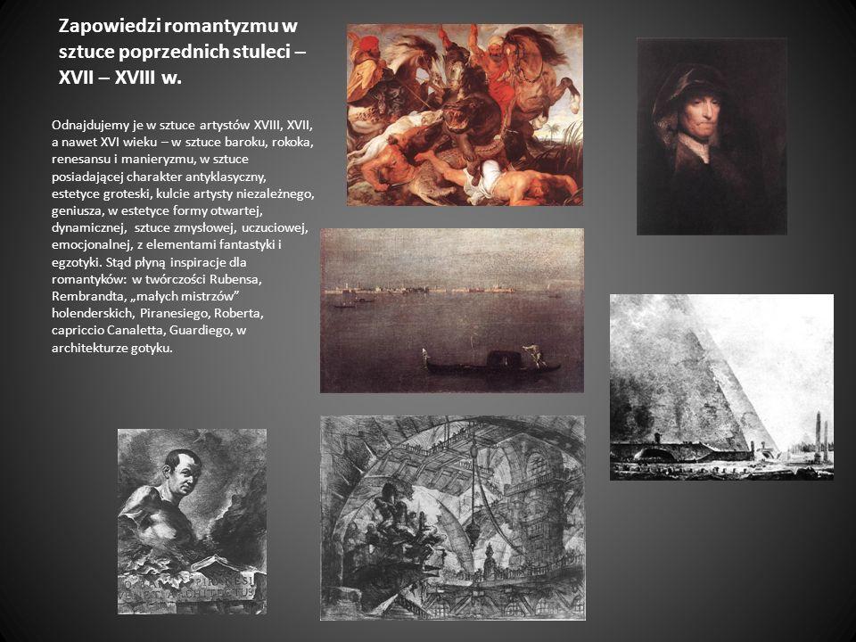Zapowiedzi romantyzmu w sztuce poprzednich stuleci – XVII – XVIII w.