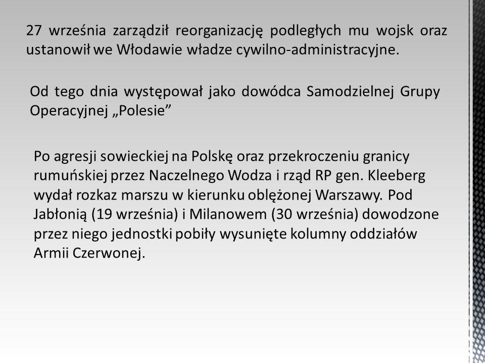 27 września zarządził reorganizację podległych mu wojsk oraz ustanowił we Włodawie władze cywilno-administracyjne.