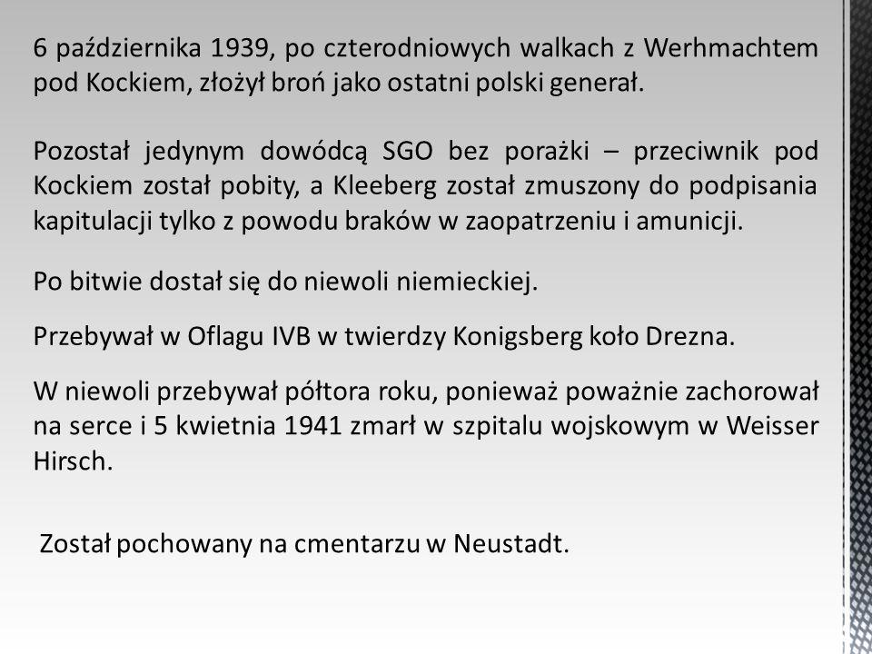 6 października 1939, po czterodniowych walkach z Werhmachtem pod Kockiem, złożył broń jako ostatni polski generał.
