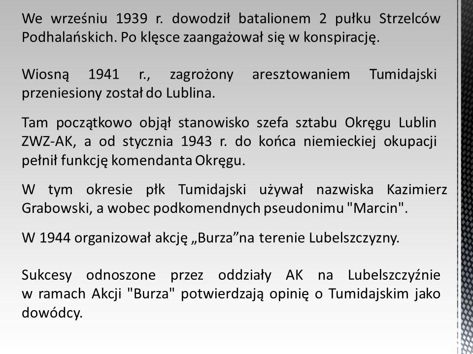 We wrześniu 1939 r. dowodził batalionem 2 pułku Strzelców Podhalańskich. Po klęsce zaangażował się w konspirację.