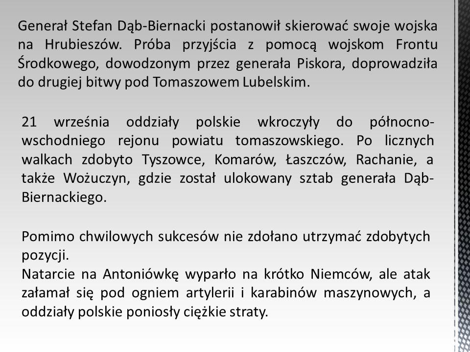 Generał Stefan Dąb-Biernacki postanowił skierować swoje wojska na Hrubieszów. Próba przyjścia z pomocą wojskom Frontu Środkowego, dowodzonym przez generała Piskora, doprowadziła do drugiej bitwy pod Tomaszowem Lubelskim.