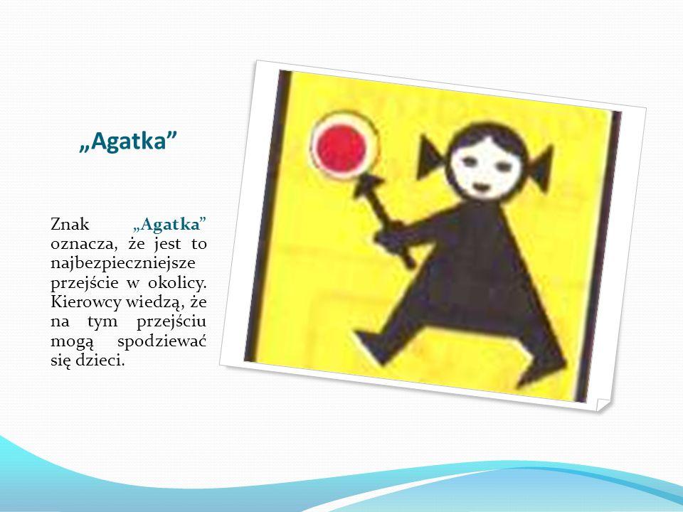 """""""Agatka"""